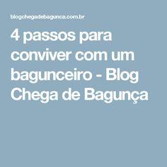 4 passos para conviver com um bagunceiro - Blog Chega de Bagunça