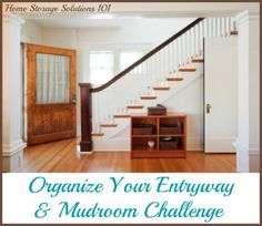 Mudroom and entryway organization challenge, with step by step instructions for organizing these rooms that both family and guests walk through daily to make them clutter free and inviting {part of the 52 Week Organized Home Challenge on Home Storage Solutions 101}