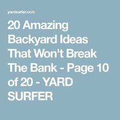 20 Amazing Backyard Ideas That Won't Break The Bank - Page 10 of 20 - YARD SURFER