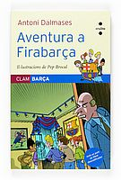 "Aventura a firabarça.  Sèrie ""Clam Barça"", d'Antoni Dalmases. Editorial Cruïlla"