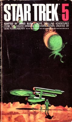 Star Trek 5 by James Blish  Cover illustration by Mitchell Hooks.