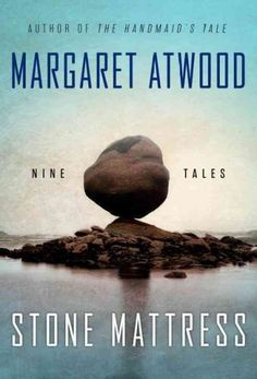 """Stone Mattress by Margaret Atwood """"Torching the Dusties"""" ! <3"""