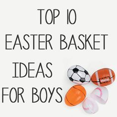 Top 10 Easter Basket Ideas for Boys - The Shabby Creek Cottage