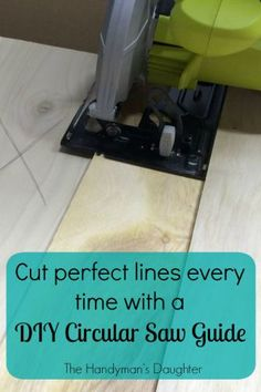 Cut perfect lines every time with a DIY Circular Saw Guide - thehandymansdaughter.com