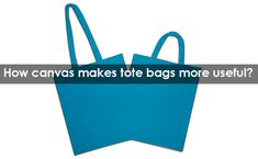 How Canvas Makes Tote Bags More Useful?There are many bags to choose from, but tote seems the best of all. It is so because of this very bag suits to every style and need and pocket. #CarrierBags#GiftBoxes#GiftBags #PaperBags#EcoFriendlyBags #TissuePapers