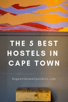 The 5 Best Hostels in Cape Town {Big World Small Pockets}