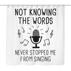 Not Knowing The Words Never Stopped Me From Singing White Shower Curtain | Sarcastic Me