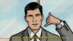 """""""Uh hello, planes? It's blimps. You win. Bye."""" – Archer from 'Skytanic' episode. #ArcherFX"""