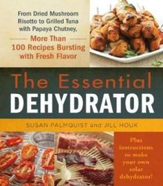 The ultimate dehydrator cookbook books on google play the essential dehydrator from dried mushroom risotto to grilled tuna with papaya chutney more than forumfinder Gallery