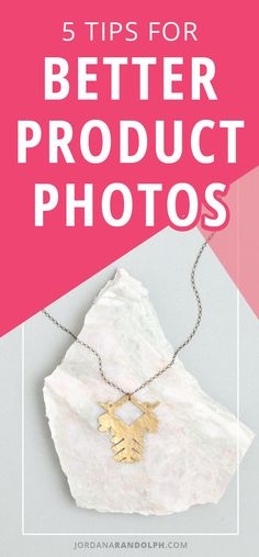 5 Tips for Better Product Photography | How to take great pictures of your products