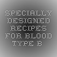 Specially designed recipes for Blood Type B