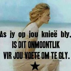 Bid! Walk By Faith, Faith In God, Bible Quotes, Bible Verses, True Quotes, Motivational Quotes, Inspirational Quotes, Afrikaanse Quotes, Spiritual Inspiration