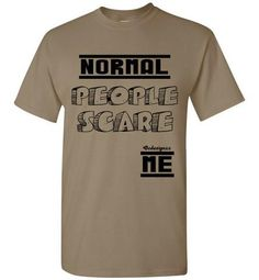 d93ed575c Normal People Scare Me Adult Youth Gildan Short-Sleeve T-Shirt