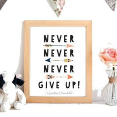 Never Never Never Give Up print,wall art, home decoration, nursery decoration, kid's room, instant digital download.