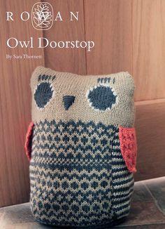 FREE Rowan Pattern: Owl Doorstop by Sara Thornett in Pure Wool DK and Baby Merino Silk DK