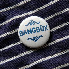 BANGBÜX - plattdeutscher Button von PLATTE ANNA auf DaWanda.com