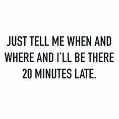 I'll be late o my #funeral... #nojoke