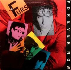 The Psychedelic Furs - Forever Now: buy LP, Album at Discogs #PsychedelicFurs #PostPunk #NewWave