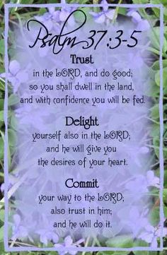 † Psalm 37:3-6