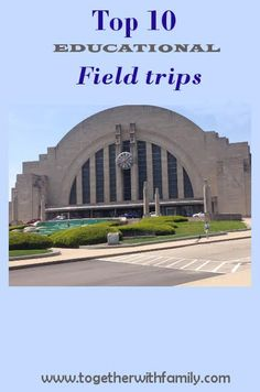 A great list of educational field trips to take!