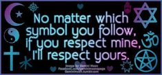 Respecting other religious creeds allows us to see the value in each. All paths lead to the same destination.