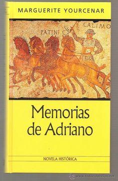 Memorias de Adriano (Mémoires d'Hadrien) Marguerite Yourcenar,1948 -1950.