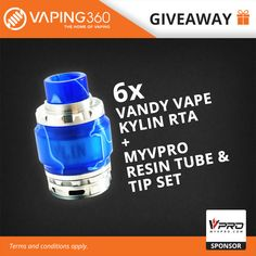 6 x Vandy Vape Kylin RTA and 6 x MyVpro Resin Tube & Tip Set Giveaway