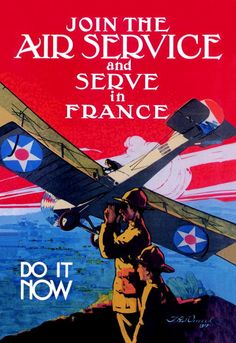 'Join the Air Service and Serve in France Do it Now' World War I recruitment poster