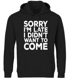 Sorry I'm Late I Didn't Want To Come T-shirt Funny Gift Premium Hoodie Unisex camping tshirts, camping t shirt ideas, camping shirt ideas, camping t shirt amazon, camping t shirts designs, camping t shirts wholesale, camping t shirts funny, camping t shirt slogans, camping t shirts canada, funny camping t shirts, camping t shirt sayings, camping t shirt design, camping t shirt etsy, camping t shirt apparel, camping t shirt uk, camping t shirt for toddlers, camping attitude t shirt, t shirt…