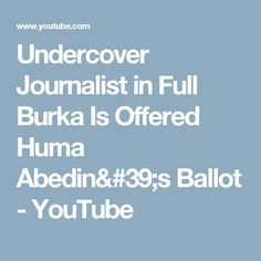 Undercover Journalist in Full Burka Is Offered Huma Abedin's Ballot - YouTube