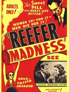 Movie Posters as Propaganda Posters Cable network Showtime is set to premiere the movie musical Reefer Madness this month. The cable movie is a film Vintage Advertisements, Vintage Ads, Vintage Posters, Vintage Graphic, Vintage Menu, Retro Posters, Vintage Stuff, Reefer Madness, Vintage Movies