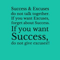 Success & Excuses do not talk together. If you want excuses forget about Success. If you want Success, do not give excuses! Positive Affirmations, Positive Quotes, Motivational Quotes, Inspirational Quotes, Positive Thoughts, Stop Making Excuses, Confidence Tips, Good Morning All, Graphic Quotes