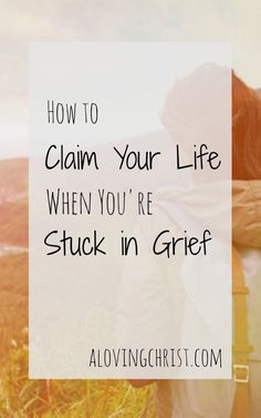 On the days you feel stuck in grief - know it's okay and eventually find ways to claim your life, love, passion, and purpose to move forward anyway.