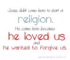 Because He loves us and forgives us