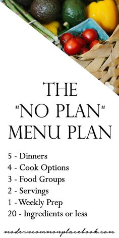 """I just found the """"No Plan"""" Menu Plan – and it is perfect for those busy weeknights. Every week has only 20 ingredients for 5 awesome mix and match dinner recipes. Its basically a plan when you dont have one! #menuplan"""