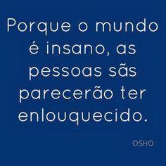 """#Osho, em """"The Golden Future"""".  Mais dicas de Osho em www.palavrasdeosho.com"""