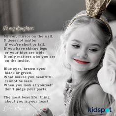 I love this poem! It's so true! While you should be healthy and take care of yourself, it doesn't matter what you look like! Beauty is in the eye of the beholder, so let's teach our babies to see themselves as beautiful! #momma #babygirls #inspiringconfidence