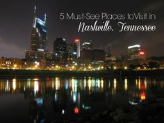 5 Must-See Places to Visit in Nashville, Tennessee #Travel #Vacation