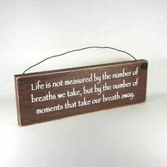Sign  Life is not measured by the number of by obxcountrystore