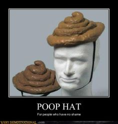 POOP.... HAT! Where can I get one for my Shit head brother in law for his birthday!! As a gag gift of course!!