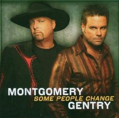 What Do You Think About That by Montgomery Gentry on Some People Change