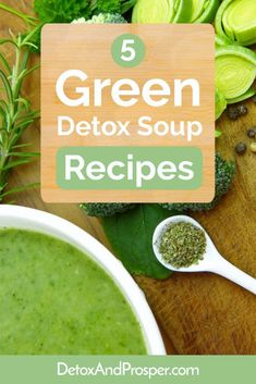 5 Green Detox Soup Recipes (& Why You Should Try Them)