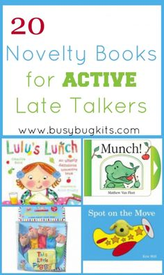 20 Novelty Books for Active Late Talkers – BusyBug Kits Speech Activities, Language Activities, Therapy Activities, Toddler Activities, Therapy Ideas, Toddler Speech, Toddler Learning, Toddler Books, Children Books