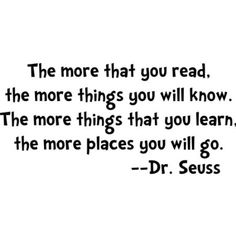 Amazon.com: The more that you read, the more things you will know... Dr Seuss Wall Quote, Black: Baby