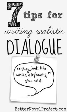 7 Tips for Writing Realistic Dialogue: Does all of your dialogue sound the same, no matter who's talking? Have you had feedback saying that your dialogue is awkward or unrealistic? Nearly any book about writing fiction will have a section on dialogue. Consider this a quick reference or summary. These are my top 7 tips for writing realistic dialogue Book Writing Tips, Writing Process, Writing Resources, Teaching Writing, Writing Help, Writing Skills, Writing Services, Writing Characters, Fiction Writing