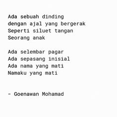 Goenawa Mohamad Poems Beautiful, Joko, Quotes Indonesia, Best Quotes, Dan, It Hurts, Writer, Poetry, Motivation