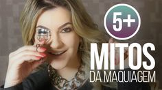 5Mais: Cinco mitos da maquiagem por Alice Salazar