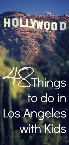 48 awesome things to do in Los Angeles with kids!