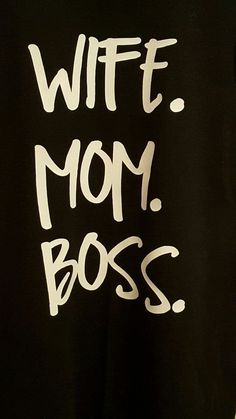 Wife. Mom. Boss Shirt by JANDDDESIGNS2015 on Etsy                                                                                                                                                                                 More