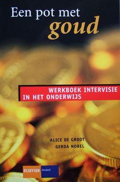 Een pot met goud : werkboek intervisie in het onderwijs